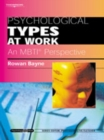 Psychological Types at Work: An MBTI Perspective : Psychology@Work Series - Book