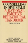 Counselling Individuals : A Rational Emotive Behavioural Handbook - Book