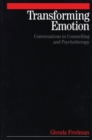Transforming Emotion : Conversations in Counselling and Psychotherapy - Book