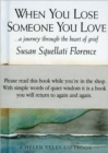 When You Lose Someone You Love : A Journey Through the Heart of Grief - Book