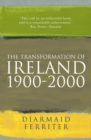 The Transformation Of Ireland 1900-2000 - Book