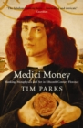 Medici Money : Banking, metaphysics and art in fifteenth-century Florence - Book