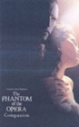 The Phantom of the Opera Companion : Reduced Format - Book