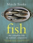 Fish : The Complete Fish and Seafood Companion - Book