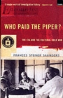 Who Paid The Piper? : The CIA And The Cultural Cold War - Book