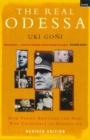 The Real Odessa : How Peron Brought The Nazi War Criminals To Argentina - Book