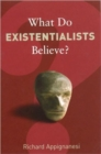 What Do Existentialists Believe? - Book