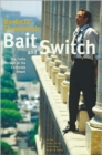 Bait And Switch : The Futile Pursuit of the Corporate Dream - Book