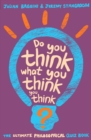 Do You Think What You Think You Think? - Book