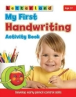 My First Handwriting Activity Book : Develop Early Pencil Control Skills - Book