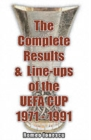 The Complete Results and Line-ups of the UEFA Cup 1971-1991 - Book