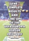 The Complete Results and Line-Ups of the UEFA Europa League 2012-2015 - Book