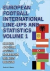 European Football International Line-Ups and Statistics : Albania to Belgium Volume 1 - Book