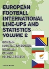 European Football International Line-Ups and Statistics : Bohemia to Czech Republic Volume 2 - Book