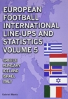 European Football International Line-Ups and Statistics : Greece to Italy Volume 5 - Book