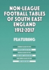Non-League Football Tables of South East England 1894-2017 - Book