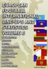European Football International Line-ups & Statistics - Volume 6 : Kazakhstan to Montenegro - Book