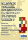 European Football International Line-ups & Statistics - Volume 8 : Portugal to San Marino - Book