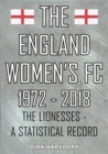 The England Women's FC 1972-2018 : The Lionesses a statistical record - Book