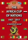 The Africa Cup of Nations 1957-2017 A Statistical Record - Book