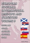 European Football International Line-ups and Statistics - Volume 9 Scotland to Spain - Book
