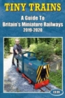 Tiny Trains - a Guide to Britain's Miniature Railways 2019-2020 - Book