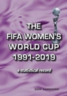 The FIFA Women's World Cup 1991-2019 : a statistical record - Book