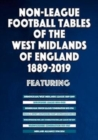 Non-League Football Tables of the West Midlands of England 1889-2019 - Book