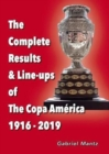 The Complete Results & Line-ups of the Copa America 1916-2019 - Book