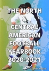 The North & Central American Football Yearbook 2020-2021 - Book