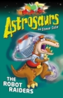 Astrosaurs 16: The Robot Raiders - Book