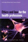 Ethics and Law for the Health Professions - Book