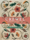 Crewel Embroidery : A Practical Guide - Book