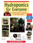 Hydroponics for Everyone : A Practical Guide to Gardening in the 21st Century - Book