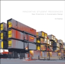 Innovative Student Residences: New Directions in Sustainable - Book