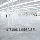 Interior Landscapes: A Visual Atlas - Book