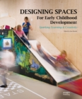 Designing Spaces for Early Childhood Development : Sparking Learning & Creativity - Book