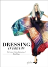 Dressing in Dreams : The Couture Fashion Illustrations of Eris Tran - Book