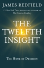 The Twelfth Insight : The Hour of Decision - eBook