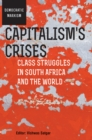 Capitalism's Crises : Class struggles in South Africa and the world - eBook