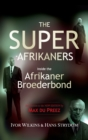 The Super-Afrikaners : Inside the Afrikaner Broederbond - eBook