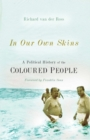 In Our Own Skins : A Political History of the Coloured People - eBook