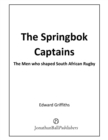 The Springbok Captains : The Men who shaped South African Rugby - eBook