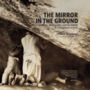 The Mirror in the Ground : Archaeology, Photography and the making of an archive - eBook
