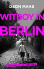 Witboy in Berlyn : Adventures in the First World - eBook