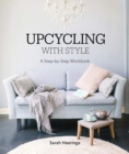 Upcycling With Style : A Step By Step Workbook - Book