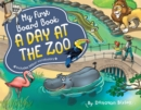My First Board Book: A Day at the Zoo - Book