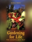 Gardening for Life : The Biodynamic Way - Book