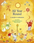 All Year Round : A Calendar of Celebrations - Book