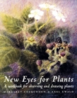 New Eyes for Plants : A Workbook for Observation and Drawing Plants - Book